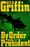 By Order of the President (0399152075) by W. E. B. Griffin
