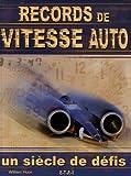 echange, troc William Huon - Records de vitesse auto : Un siècle de défis