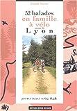 echange, troc Lionel Favrot - 52 balades en famille à vélo autour de Lyon