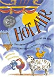 Hot Air: The (Mostly) True Story of the First Hot-Air Balloon Ride (Caldecott Honor Book)