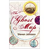 The Ghost Map: A Street, an Epidemic and the Two Men Who Battled to Save Victorian Londonby Steven Johnson