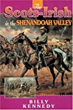 The Scots-Irish in the Shenandoah Valley (Scots-Irish Chronicles)