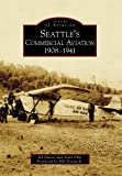 Seattle's Commercial Aviation:: 1908-1941 (Images of Aviation) (0738571016) by Davies, Ed