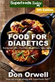 Food For Diabetics: Over 210 Diabetes Type-2 Quick & Easy Gluten Free Low Cholesterol Whole Foods Diabetic Recipes full of Antioxidants & Phytochemicals (Natural Weight Loss Transformation Book 170)