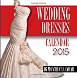 James Bates Wedding Dresses Calendar 2015: 16 Month Calendar