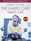 The Naked Chef Takes Off (1401308244) by Oliver, Jamie