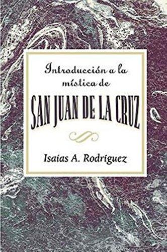 Introduccion a la mistica de San Juan de la Cruz AETH: An Introduction to the Mysticism of St. John of the Cross AETH (Spanish) [Assoc for Hispanic Theological Education - Rodriguez, Isaias A.] (Tapa Blanda)
