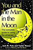 img - for You and the Man in the Moon: The Complete Guide to Using the Almanac book / textbook / text book