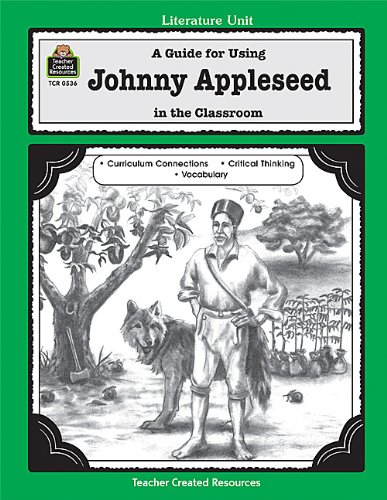 A Guide For Using Johnny Appleseed In The Classroom (Literature Units)