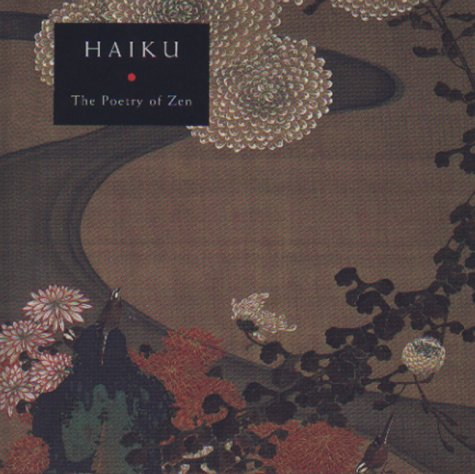 Haiku : The Poetry of Zen, Dunn,Manuela/Barrett,T.H.ug