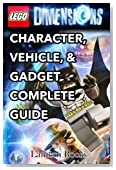 Lego Dimensions - Character, Vehicle, & Gadget Complete Guide