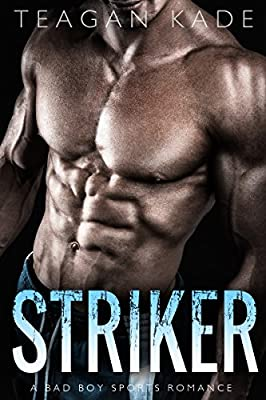 Striker: A Bad Boy Sports Romance