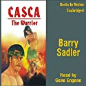 Casca the Warrior: Casca Series #17 (       UNABRIDGED) by Barry Sadler Narrated by Gene Engene