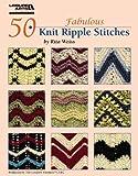50 Fabulous Knit Ripple Stitches  (Leisure Arts #4922)
