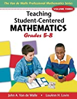 Teaching Student-Centered Mathematics: Grades 5-8 (Teaching Student-Centered Mathematics Series)