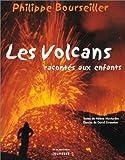 echange, troc Hélène Montardre - Les Volcans racontés aux enfants