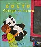 echange, troc Catherine Dolto, Colline Faure-Poirée - Changer de maison