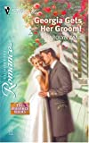 img - for Georgia Gets Her Groom!: The Brubaker Brides (Silhouette Romance) book / textbook / text book