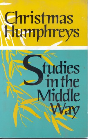 Studies in the Middle Way, CHRISTMAS HUMPHREYS