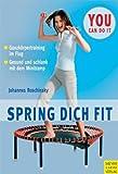 Spring dich fit: Gesund und schlank mit dem Minitramp - Johannes Roschinsky