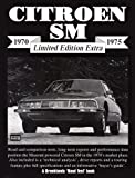 R.M. Clarke Citroen SM Limited Edition Extra 1970-1975 (Brooklands Books Road Test Series) (Brooklands Road Test Limited Edition Extra)