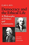 Democracy and the Ethical Life: A Philosophy of Politics and Community, Second Edition Expanded