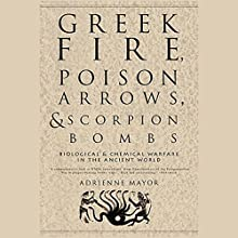 Greek Fire, Poison Arrows, & Scorpion Bombs Audiobook by Adrienne Mayor Narrated by Suzanne Toren