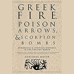 Greek Fire, Poison Arrows, & Scorpion Bombs Hörbuch