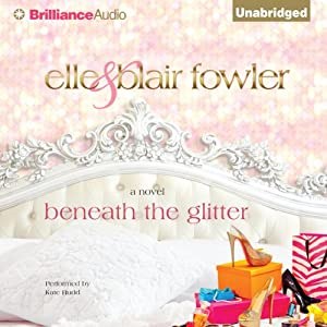 Beneath the Glitter | [Elle Fowler, Blair Fowler]
