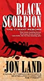 img - for Black Scorpion: The Tyrant Reborn (Michael Tiranno The Tyrant) book / textbook / text book