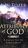 img - for The Attributes of God Volume 1 with Study Guide: A Journey Into the Father's Heart book / textbook / text book