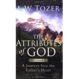 The Attributes of God Volume 1 with Study Guide: A Journey Into the Father's Heart ~ A. W. Tozer