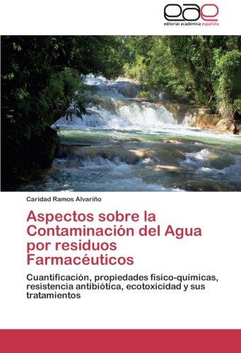 aspectos-sobre-la-contaminacion-del-agua-por-residuos-farmaceuticos-cuantificacion-propiedades-fisic
