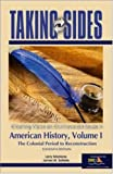Taking Sides: American History, Volume I (Taking Sides: United States History, Volume 1) (0073102164) by Madaras, Larry