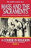 Mass and the Sacraments: A Course in Religion Book II (A Course in Religion for Catholic High Schools and Academies Ser.)