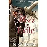 Heir in Exile (Royals Book 3) ~ Danielle Bourdon