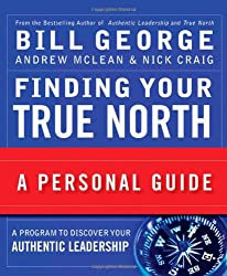 Finding Your True North: A Personal Guide by Rice Steven M