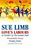 Love's Labours: Or Further Up the Garden Path (0727852531) by Limb, Sue