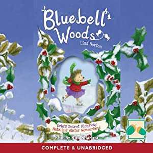 Bluebell Woods: Evie's Secret Hideaway, Natalie's Winter Wonderland | [Liss Norton]