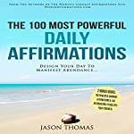 The 100 Most Powerful Daily Affirmations | Jason Thomas