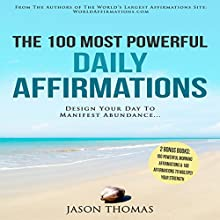 The 100 Most Powerful Daily Affirmations Audiobook by Jason Thomas Narrated by Denese Steele, David Spector