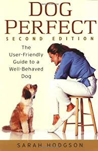 Dogperfect The User-friendly Guide To A Well-behaved Dog from Howell Book House