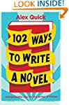 102 Ways to Write a Novel: Indispensa...