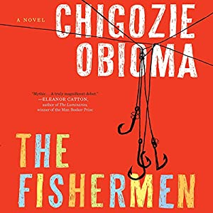 A Novel - Chigozie Obioma