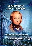 Darwins Lost Theory
