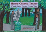 Henry Ossawa Tanner: His Boyhood Dream Comes True