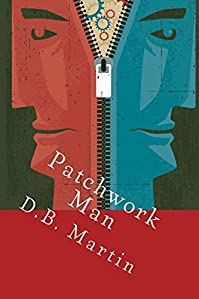 (FREE on 9/29) Patchwork Man by D.B. Martin - http://eBooksHabit.com