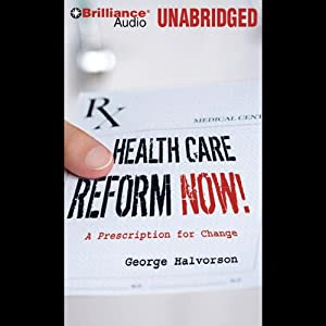 Health Care Reform Now! Audiobook