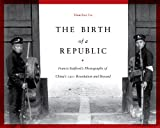 img - for The Birth of a Republic (China Program Books) book / textbook / text book