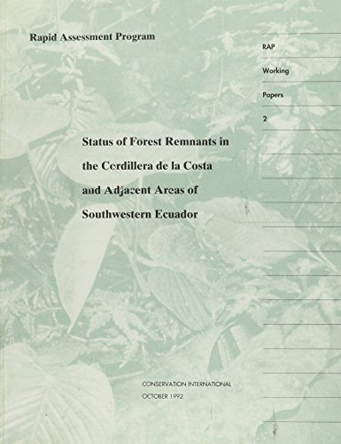 Status of Forest Remnants in the Cordillera de la Costa and Adjacent Areas of Southwestern Ecuador: 002 (Rapid Assessment Program Working Papers)